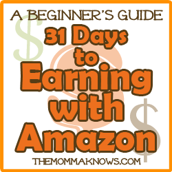 A Beginner's Guide: 31 Days to Earning with Amazon