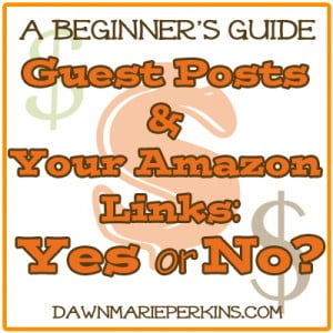 Guest Posts and Your Amazon Links: Yes or No?
