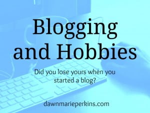 Blogging and Hobbies