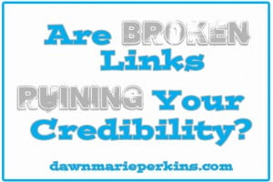 Are Broken Links Ruining Your Credibility?