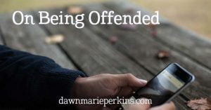 On Being Offended